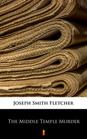 The Middle Temple Murder, Joseph Smith Fletcher