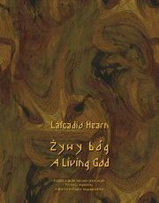 Żywy bóg. A Living God, Lafcadio Hearn