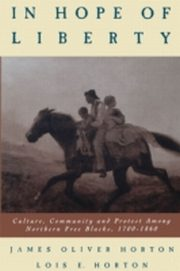 ksiazka tytuł: In Hope of Liberty Culture, Community and Protest among Northern Free Blacks, 1700-1860 autor: Lois E Horton, James Oliver Horton