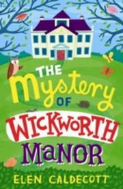 ksiazka tytuł: Mystery of Wickworth Manor autor: Elen Caldecott
