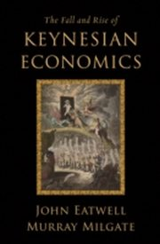 ksiazka tytuł: Fall and Rise of Keynesian Economics autor: John Eatwell, Murray Milgate