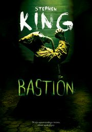 Bastion, Stephen King