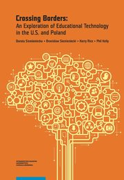 Crossing Borders: An Exploration of Educational Technology in the U.S. and Poland, Dorota Siemieniecka, Bronisław Siemieniecki, Kerry Rice, Phil Kelly