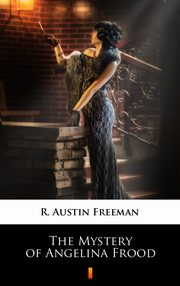 The Mystery of Angelina Frood, R. Austin Freeman