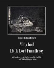 Mały lord. Little Lord Fauntleroy, Frances Hodgson Burnett