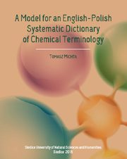 A Model for an English-Polish Systematic Dictionary of Chemical Technology, Tomasz Michta