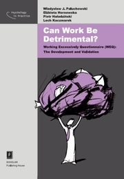 Can Work Be Detrimental? Working Excessively Questionnaire (WEQ): The Development and Validation, Władysław Jacek Paluchowski, Elżbieta Hornowska, Piotr Haładziński, Lech Kaczmarek