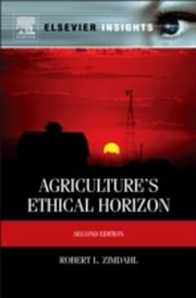 Agriculture's Ethical Horizon, Robert L. Zimdahl