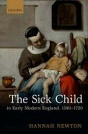 ksiazka tytuł: Sick Child in Early Modern England, 1580-1720 autor: