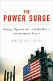 ksiazka tytuł: Power Surge: Energy, Opportunity, and the Battle for America's Future autor: Michael Levi