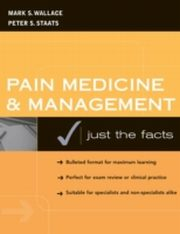 ksiazka tytuł: Pain Medicine and Management autor: Mark Wallace, Peter Staats