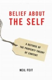 ksiazka tytuł: Belief about the Self A Defense of the Property Theory of Content autor: FEIT NEIL