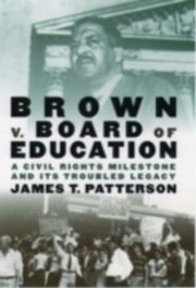 ksiazka tytuł: Brown v. Board of Education:A Civil Rights Milestone and Its Troubled Legacy autor: James T. Patterson