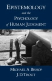 ksiazka tytuł: Epistemology and the Psychology of Human Judgment autor: BISHOP MICHAEL A