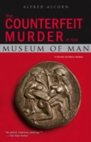 ksiazka tytuł: Counterfeit Murder in the Museum of Man autor: Alfred Alcorn