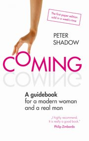 COMING. A guidebook for a modern woman and a real man, Peter Shadow