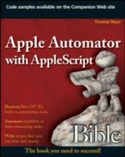 ksiazka tytuł: Apple Automator with AppleScript Bible autor: Thomas Myer