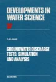 ksiazka tytuł: Groundwater Discharge Tests: Simulation and Analysis autor: D. Clarke