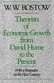 ksiazka tytuł: Theorists of Economic Growth from David Hume to the Present With a Perspective on the Next Century autor: ROSTOW W. W
