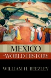 ksiazka tytuł: Mexico in World History autor: William H. Beezley