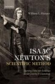 ksiazka tytuł: Isaac Newton's Scientific Method Turning Data into Evidence about Gravity and Cosmology autor: William L. Harper