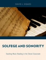ksiazka tytuł: Solfege and Sonority: Teaching Music Reading in the Choral Classroom autor: David J. Xiques