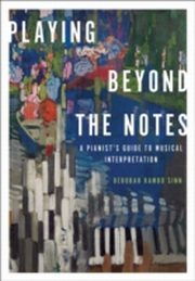 ksiazka tytuł: Playing Beyond the Notes: A Pianist's Guide to Musical Interpretation autor: Deborah Rambo Sinn
