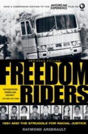 ksiazka tytuł: Freedom Riders: 1961 and the Struggle for Racial Justice autor: Raymond Arsenault