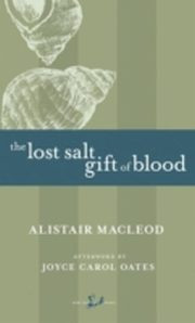 ksiazka tytuł: Lost Salt Gift of Blood autor: Alistair MacLeod
