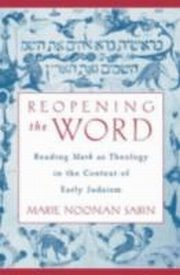 ksiazka tytuł: Reopening the Word Reading Mark as Theology in the Context of Early Judaism autor: SABIN MARIE NOONAN