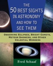 ksiazka tytuł: 50 Best Sights in Astronomy and How to See Them autor: Fred Schaaf