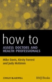 ksiazka tytuł: How to Assess Doctors and Health Professionals autor: Mike Davis, Kirsty Forrest, Judy McKimm