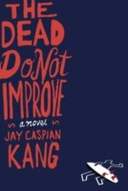 ksiazka tytuł: Dead Do Not Improve autor: Jay Caspian Kang