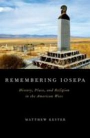 ksiazka tytuł: Remembering Iosepa: History, Place, and Religion in the American West autor: Matthew Kester