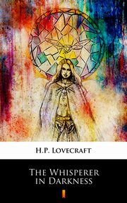 The Whisperer in Darkness, H.P. Lovecraft