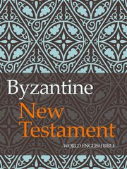 Byzantine New Testament, World English Bible