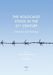 The Holocaust Ethos in the 21st Century. Dilemmas and Challenges, Nitza Davidovitch, Dan Soen