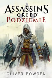 Assassin?s Creed: Podziemie, Oliver Bowden