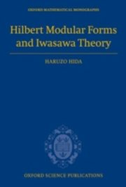Hilbert Modular Forms and Iwasawa Theory, Hida Haruzo