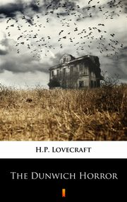 The Dunwich Horror, H.P. Lovecraft
