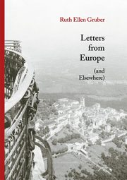 Letters from Europe (and Elsewhere), Ruth Ellen Gruber