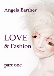 Love and fashion, Angela Barther
