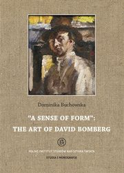 A sense of form the art of David Bomberg, Dominika Buchowska