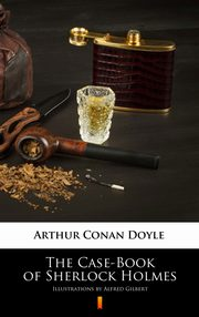 The Case-Book of Sherlock Holmes, Arthur Conan Doyle