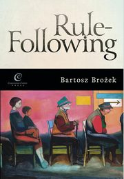 Rule-Following, Bartosz Brożek