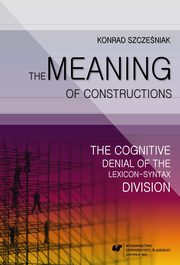 The Meaning of Constructions - 02 Oversemanticized Constructions, Konrad Szcześniak