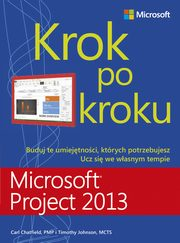 Microsoft Project 2013 Krok po kroku, Carl Chatfield, Timothy Johnson