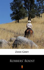 Robbers? Roost, Zane Grey