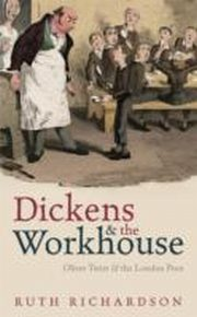 ksiazka tytuł: Dickens and the Workhouse Oliver Twist and the London Poor autor: Ruth Richardson