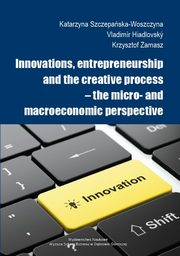 Innovations, entrepreneurship and the creative process ? the micro- and macroeconomic perspective - Low carbon innovations in Wroclaw,